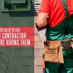 What You Need to Ask Your Contractor Before Hiring Them