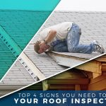 Top 4 Signs You Need to Get Your Roof Inspected
