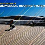 Our Selection of Commercial Roofing Systems