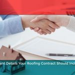 Important Details Your Roofing Contract Should Include